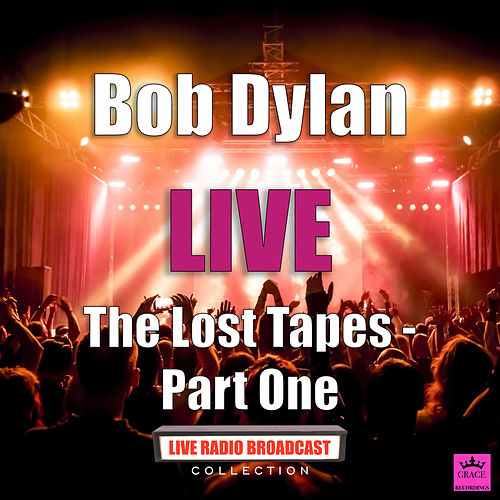 The Lost Tapes - Part One (Live) von Bob Dylan