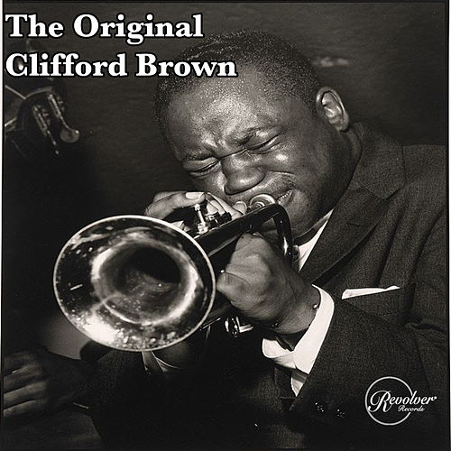 The Original Clifford Brown de Clifford Brown
