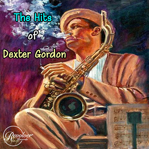 The Hits Of Dexter Gordon von Dexter Gordon
