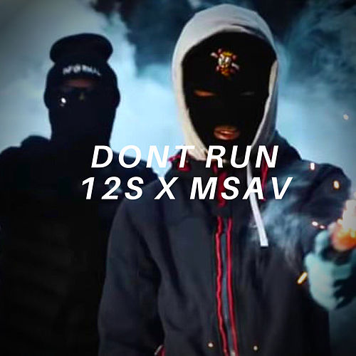 DONT RUN by 12s