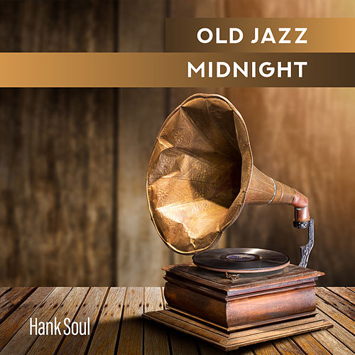 Old Jazz Midnight de Hank Soul
