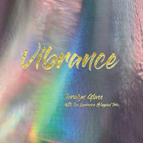 Vibrance (feat. Laurence Hobgood Trio) de Jeralyn Glass