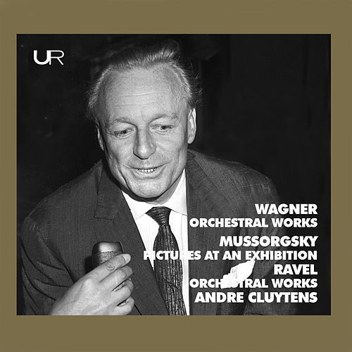 Cluytens conducts Wagner, Mussorgsky, Ravel de André Cluytens