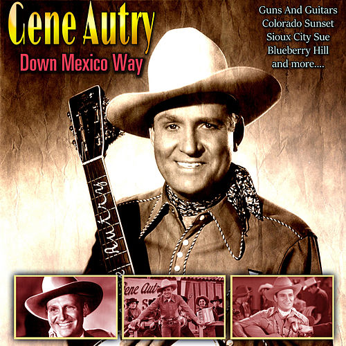 Down Mexico Way de Gene Autry