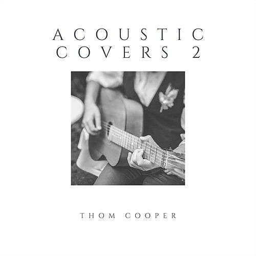 Acoustic Covers 2 by Thom Cooper