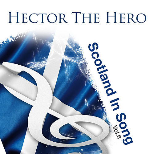 Hector The Hero: Scotland In Song Volume 6 fra The Munros