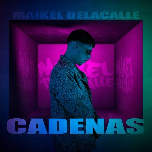 Cadenas de Maikel Delacalle
