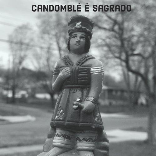 Candomblé É Sagrado by Rafael Pondé