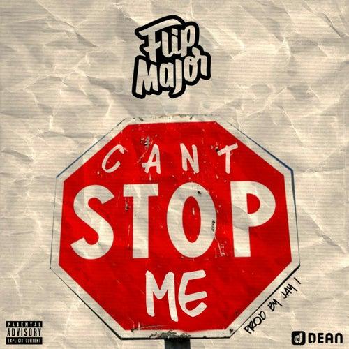 Can't Stop Me de Flip Major