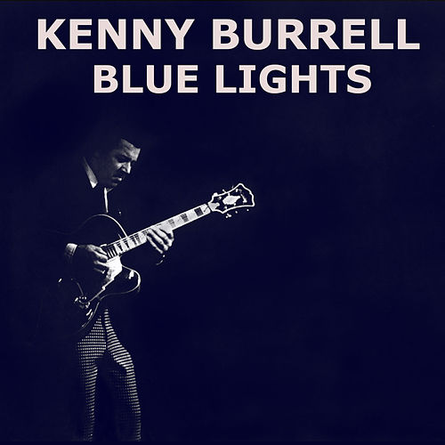 Blue Lights von Kenny Burrell