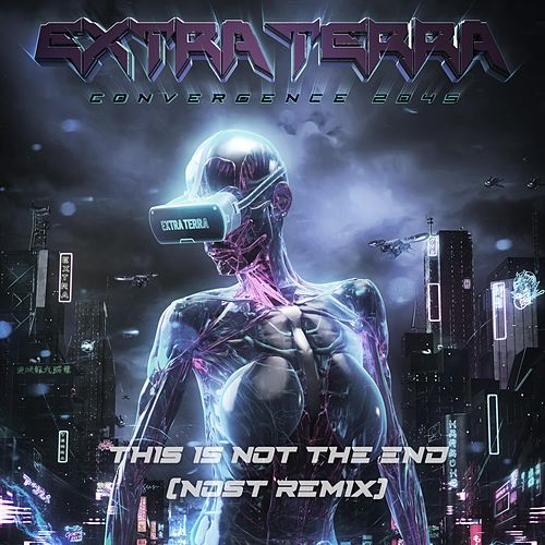 This Is Not The End (Nost Remix) de Extra Terra