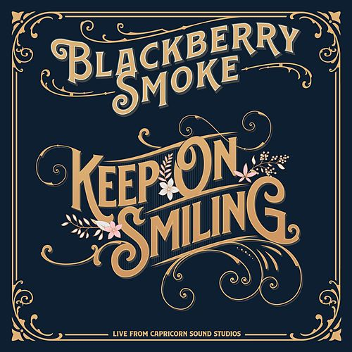Keep On Smiling by Blackberry Smoke