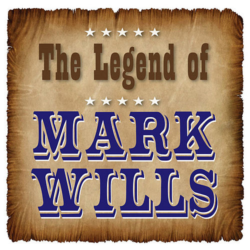 The Legend of Mark Wills von Mark Wills