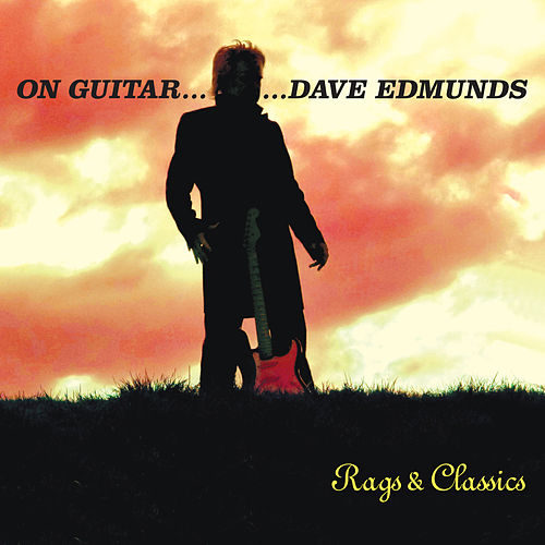On Guitar...Rags and Classics by Dave Edmunds