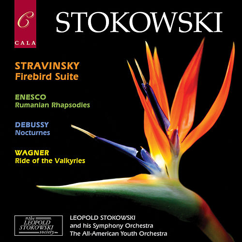 Stravinsky: Firebird Suite - Enescu: Rumanian Rhapsodies - Debussy: Nocturnes - Wagner: Ride of the Valkyries de Leopold Stokowski