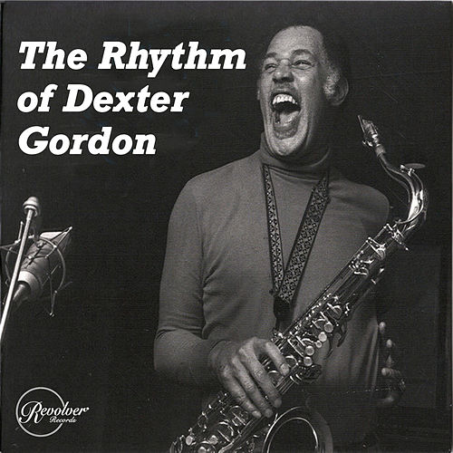 The Rhythm of Dexter Gordon von Dexter Gordon