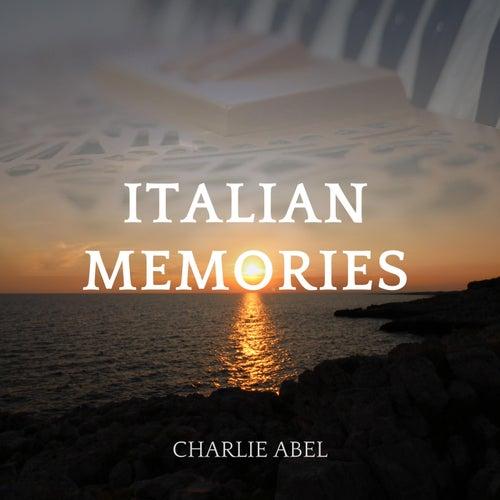 Italian Memories by Charlie Abel