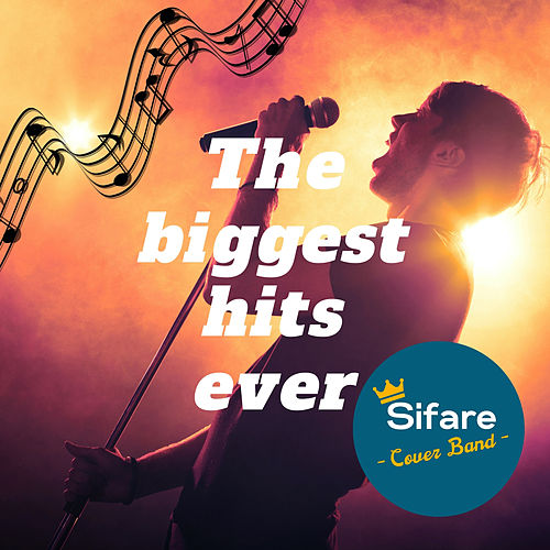 The Biggest Hits Ever by Sifare Cover Band