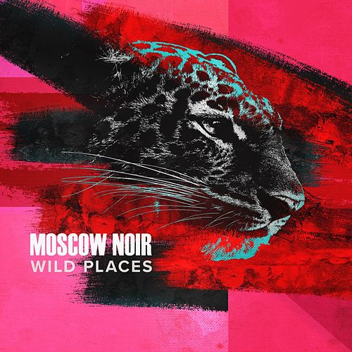 Wild Places by Moscow Noir