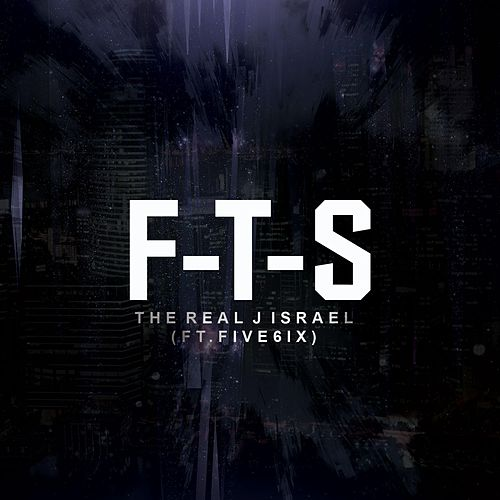 F-T-S (Remastered) by The Real J Israel