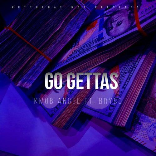 Go Gettas by KMob Angel