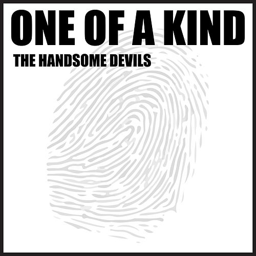One of a Kind by Handsome Devils