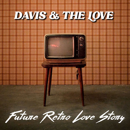 Future Retro Love Story by Davis?