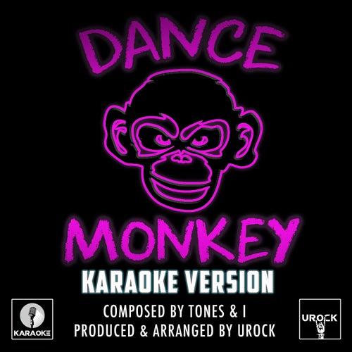 Dance Monkey Originally Performed By Tones And I (Karaoke Version) by Urock
