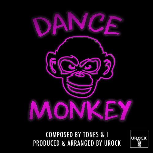 Dance Monkey by Urock