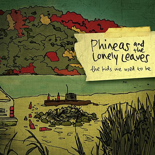 The Kids We Used to Be by Phineas