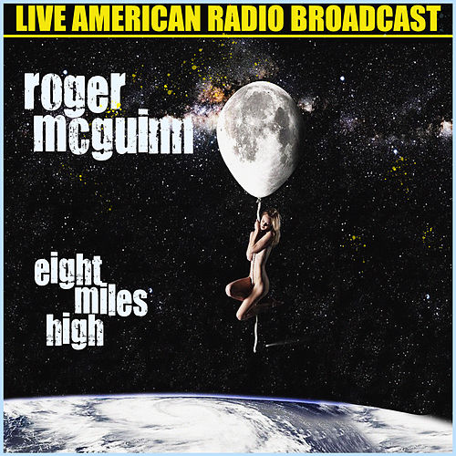 Eight Miles High (Live) by Roger McGuinn