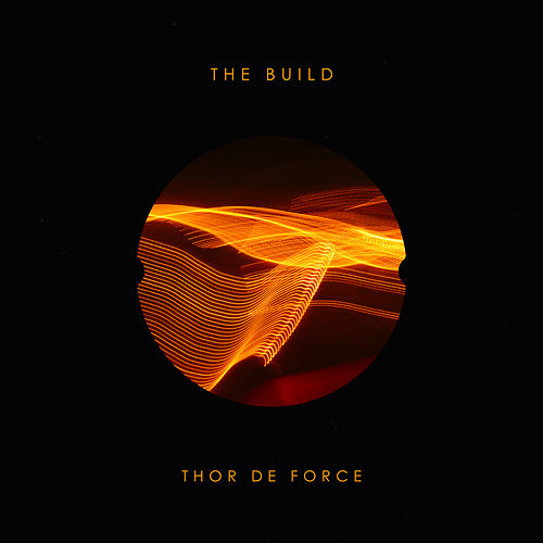 The Build by Thor De Force