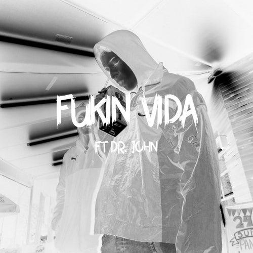 Fukin Vida by T.L.C.