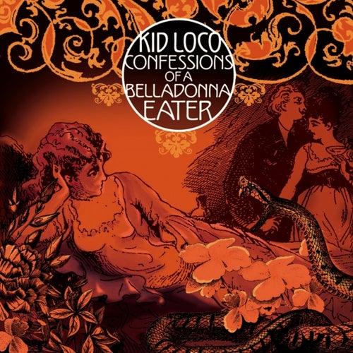 Confessions of a Belladonna Eater de Kid Loco