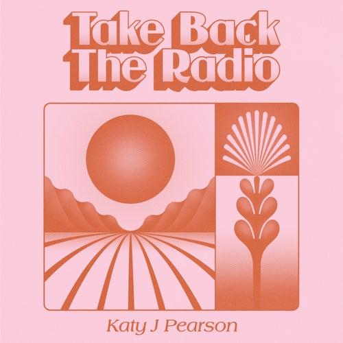 Take Back The Radio by Katy J Pearson