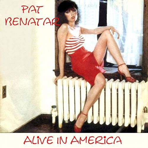 Alive In America von Pat Benatar