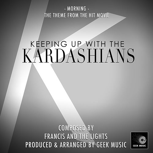 Morning (From 'Keeping Up With The Kardashians') de Geek Music