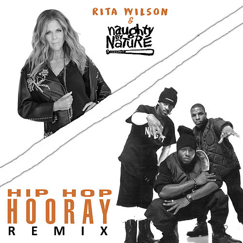 Hip Hop Hooray (Remix) by Rita Wilson & Naughty By Nature