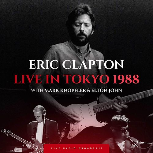 Live in Tokyo 1988 (live) by Eric Clapton