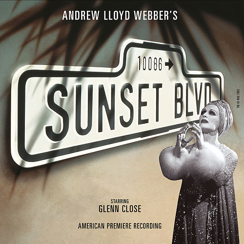 Sunset Boulevard (Original Broadway Cast) by Andrew Lloyd Webber