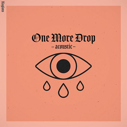 One More Drop (Acoustic) de Raglans