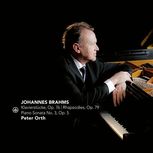 Brahms: Klavierstücke, Op. 76 | Rhapsodies, Op. 79 | Piano Sonata No. 3, Op. 5 von Peter Orth
