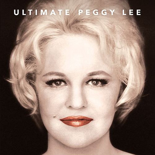 Ultimate Peggy Lee by Peggy Lee