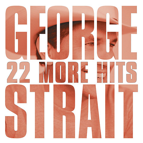 22 More Hits von George Strait