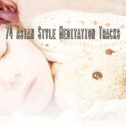 74 Asian Style Meditation Tracks de Sleepicious