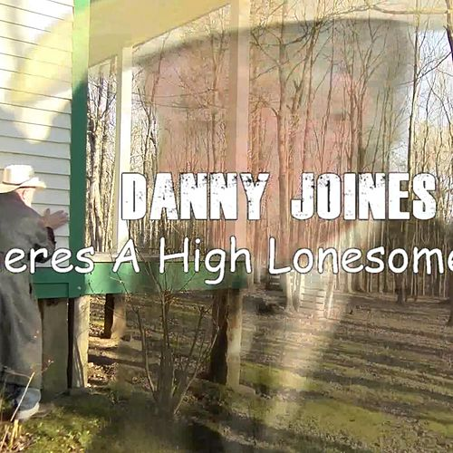 There's a High Lonesome Sound by Danny Joines