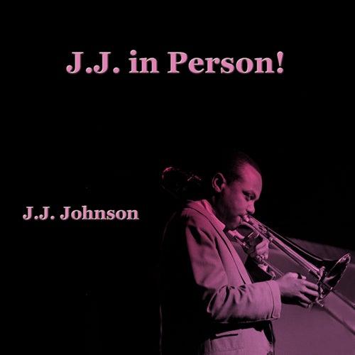 J. J. In Person! de J.J. Johnson