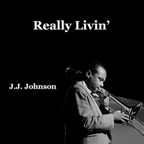 Really Livin' de J.J. Johnson
