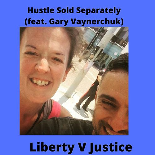 Hustle Sold Separately by Liberty V Justice