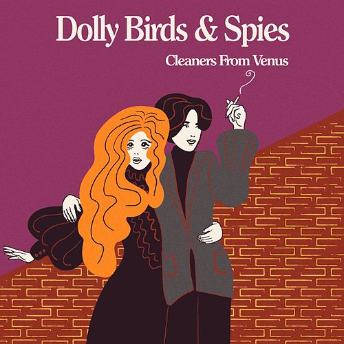 Dolly Birds & Spies by The Cleaners From Venus